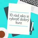 10 rád ako si vybrať dobrý kurz