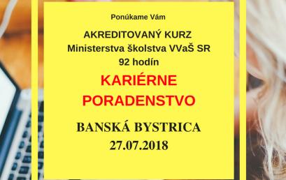 Otvárame akreditovaný kurz KARIÉRNE PORADENSTVO 27.7.2018, B. Bystrica