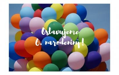 Oslavujeme 6.narodeniny