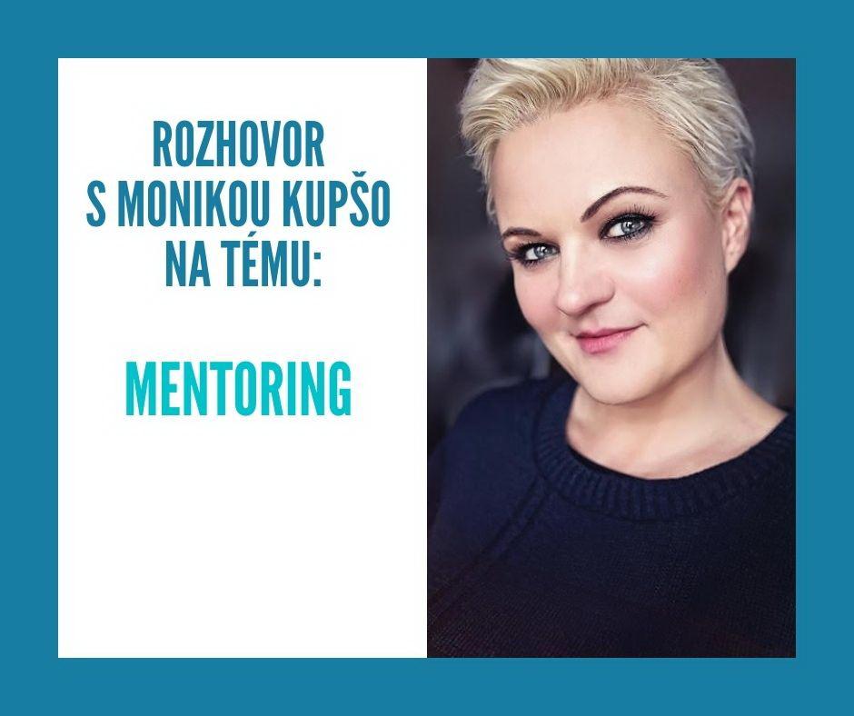 Rozhovor o mentoringu s mentorkou životnej cesty Monikou Kupšo